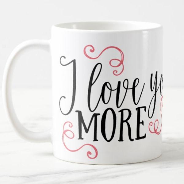 Buy I Love You More Mug