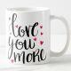 Buy Love You More Mug