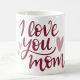 Buy Love You Mom Mug