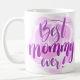 Buy Best Mommy Ever Mug