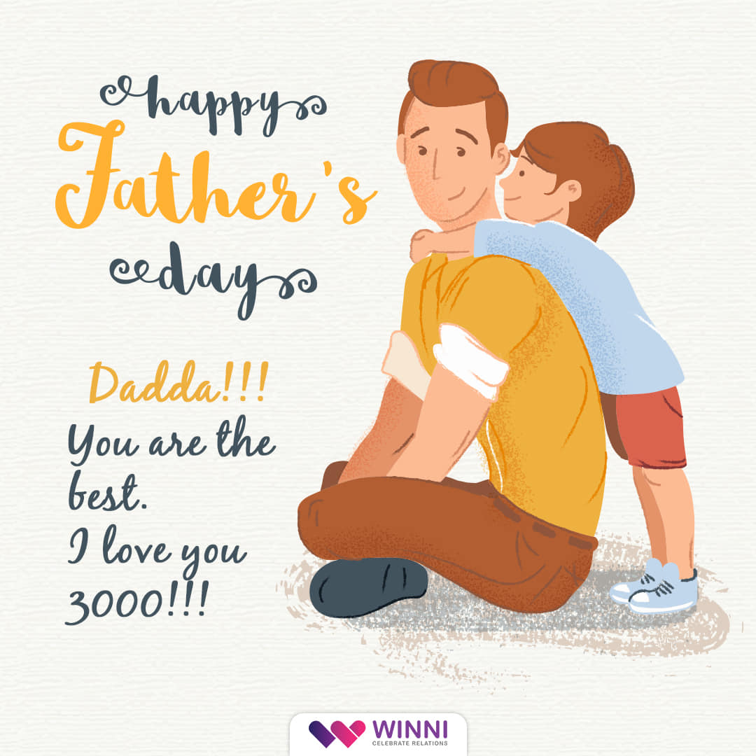 Happy Father's Day. Dada!!! You are the best. I love you 3000!!!
